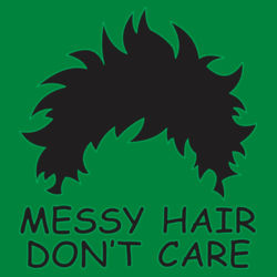 Messy Hair Don't Care - Heavy Cotton ™ 100% Cotton T Shirt Design