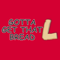 Gotta Get That Bread - Heavy Cotton ™ 100% Cotton T Shirt Design