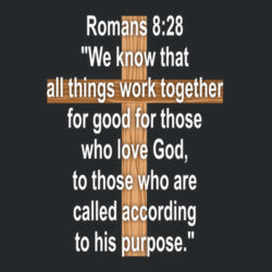 Romans 8:28 - Heavy Cotton ™ 100% Cotton T Shirt Design