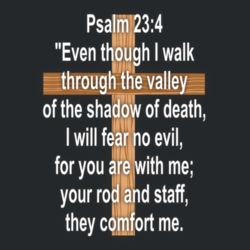 Psalm 23:4 - Heavy Cotton ™ 100% Cotton T Shirt Design