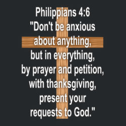 Philippians 4:6 - Heavy Cotton ™ 100% Cotton T Shirt Design